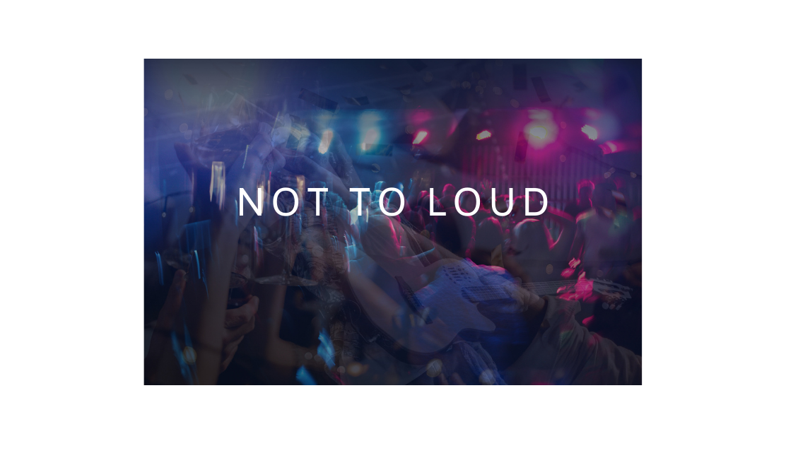 Not Too Loud